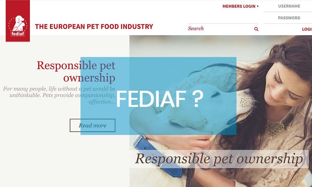 FEDIAF. Fédération Européenne de l'Industrie des Aliments pour animaux Familiers