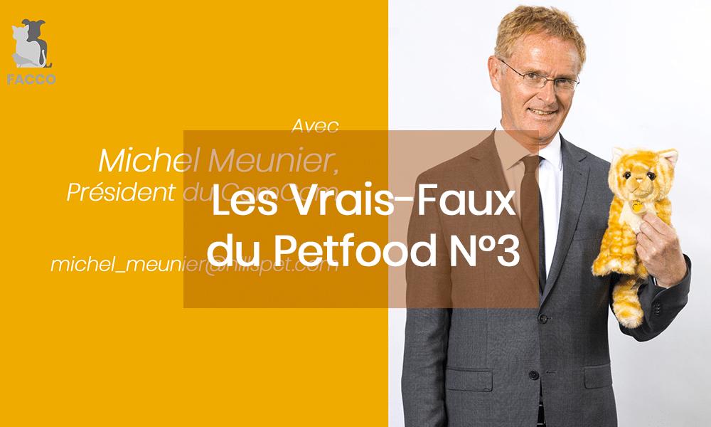 Les vrais-faux du petfood N°3 avec Michel Meunier, Président du ComCom